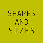 Shapes and Sizes